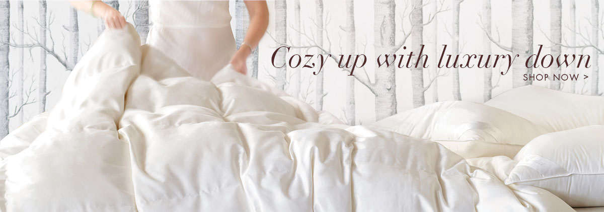 Cozy up with luxury down